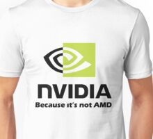 NVIDIA, because it's not AMD Black Unisex T-Shirt