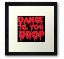 Dance til you drop Framed Print