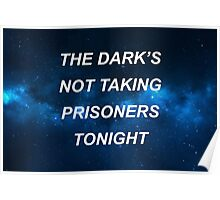 the dark's not taking prisoners tonight Poster