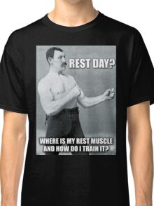 Rest Day? Classic T-Shirt