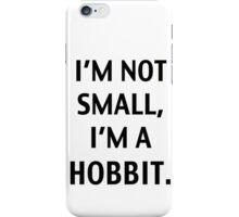 I'm a hobbit. iPhone Case/Skin