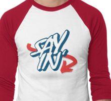 Sayin' Men's Baseball ¾ T-Shirt