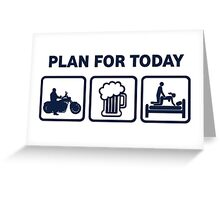 Funny Motorbike Plan For Today Greeting Card