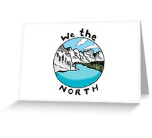 We The North 01 Greeting Card