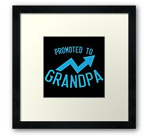 Promoted to grandpa Framed Print