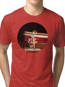 Keep calm it's London Tri-blend T-Shirt