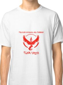 Team Valor Through Courage and Passion Pokemon Go Merchandise Classic T-Shirt