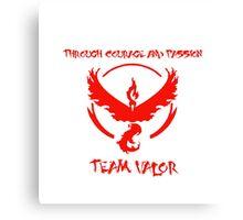 Team Valor Through Courage and Passion Pokemon Go Merchandise Canvas Print