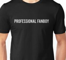 Professional Fanboy- White text Unisex T-Shirt