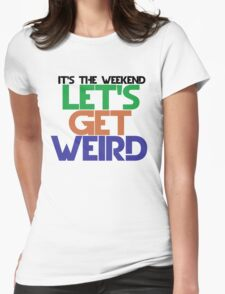 It's the weekend Womens Fitted T-Shirt