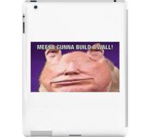 Jar Jar Trump Loves Walls iPad Case/Skin