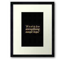 It's ok to... Inspirational Quote Framed Print