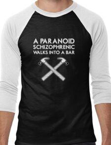 A Paranoid Schizophrenic Walks into a Bar... Men's Baseball ¾ T-Shirt