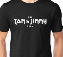 The Tom And Jimmy Show (Plain Logo) Unisex T-Shirt