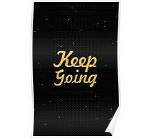 Keep going... Inspirational Quote Poster