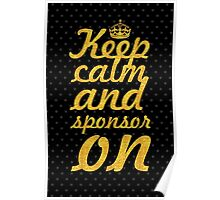 keep calm and sponsor on... Inspirational Quote Poster