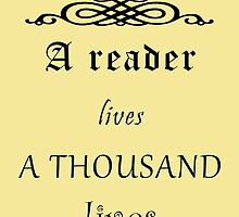 A Reader lives a thousand lives by Mellark90