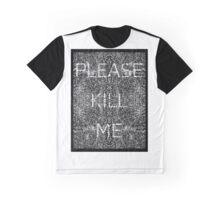 Please Kill Me - White (Black Background) Graphic T-Shirt