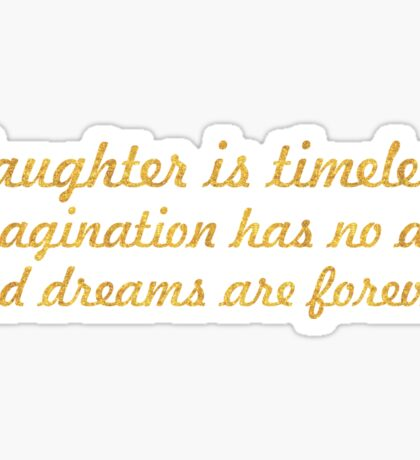 Laughter is timeless... Inspirational Quote Sticker