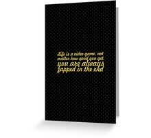 Life is a video game... Inspirational Quote Greeting Card