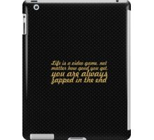 Life is a video game... Inspirational Quote iPad Case/Skin