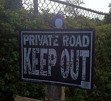Private Road Keep Out by teesbynatalie
