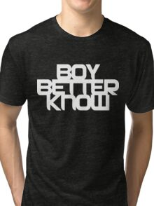 Boy Better Know - Chest Placement (white) Tri-blend T-Shirt