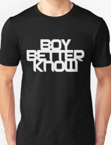 Boy Better Know - White On Black Unisex T-Shirt