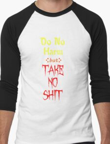 Do No Harm but TAKE NO SHIT Men's Baseball ¾ T-Shirt