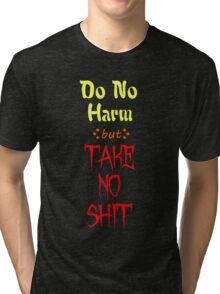 Do No Harm but TAKE NO SHIT Tri-blend T-Shirt