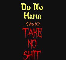 Do No Harm but TAKE NO SHIT Unisex T-Shirt