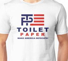 Toilet Paper 2016 - Make America  Unisex T-Shirt