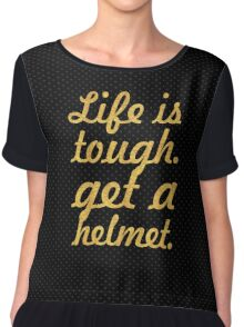 Life is tough... Inspirational Quote Chiffon Top