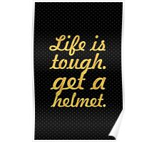 Life is tough... Inspirational Quote Poster