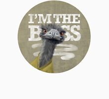 Ostrich. I'm the Boss!  Unisex T-Shirt