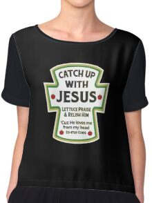 Catch up with Jesus Chiffon Top