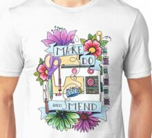 Make do and mend  Unisex T-Shirt
