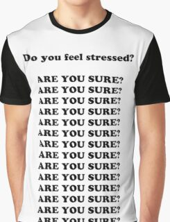 ARE YOU SURE?!  Graphic T-Shirt