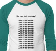ARE YOU SURE?!  Men's Baseball ¾ T-Shirt