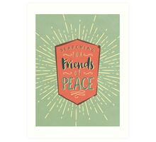 Searching For Friends Of Peace Art Print