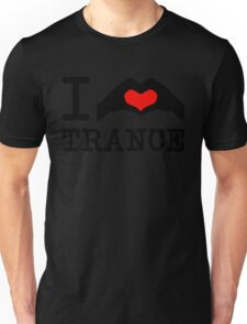 I Love Trance / Hand Heart Music Quote Unisex T-Shirt
