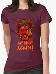 Pulp Fiction say what again! Womens Fitted T-Shirt