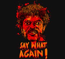 Pulp Fiction say what again! Unisex T-Shirt