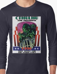 Retro CTHULHU FOR PRESIDENT 1996 T-Shirt Long Sleeve T-Shirt