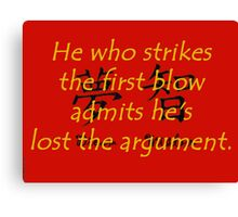 He Who Strikes the First Blow - Chinese Proverb Canvas Print