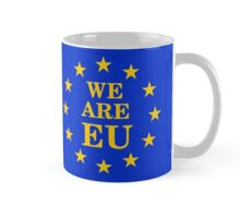 We Are EU - We Are You (European Union)  Mug