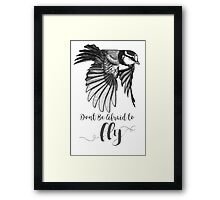 Don't Be Afraid To Fly Framed Print
