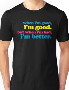 When I'm Good Funny Quote Unisex T-Shirt
