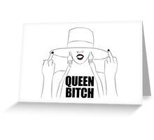 Queen Bitch - Beyonce Greeting Card