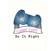 Gamer Girls Do it Right Art Print